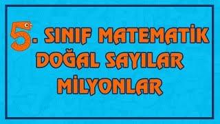 5. Sınıf Matematik - Milyonlar | Çözümlü Örnekler | Canlı Ve Ayrıntılı Anlatım