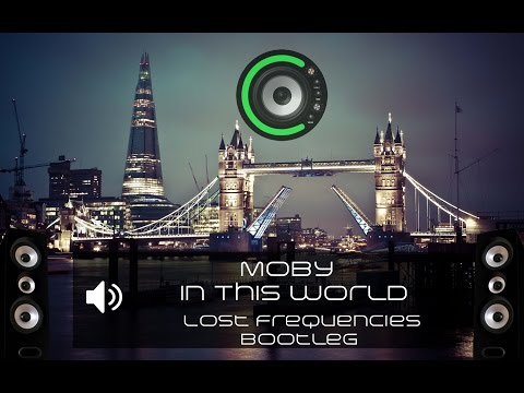 Moby - In This World (Lost Frequencies Bootleg) (Bass Boosted)