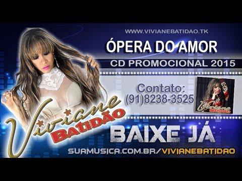 Viviane Batidão 2015 | CD Completo - Ópera do amor
