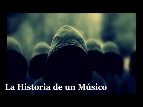 La Historia de un Músico ( Muere un musico)