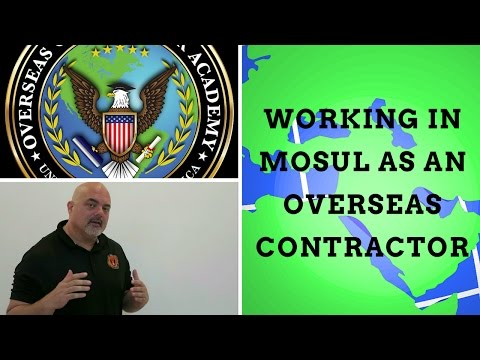 Working in Mosul as an overseas contractor