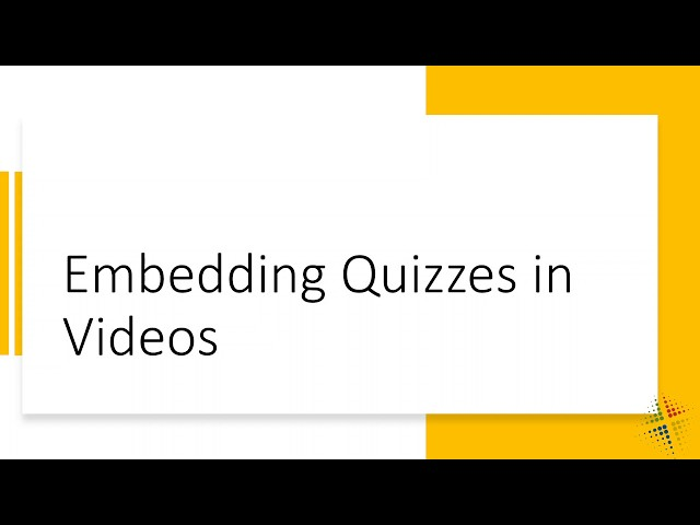 Embedding Quizzes in Panopto Videos