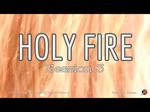 HOLY FIRE!  Live Spirit School Session 3  - Kevin Zadai