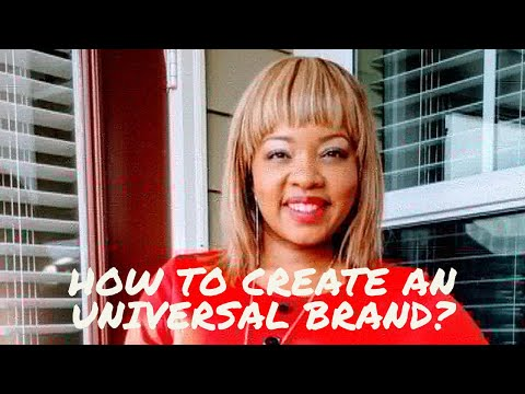 Branding 101. Learn How To Create An Universal Brand With Your #1 Change Agent.