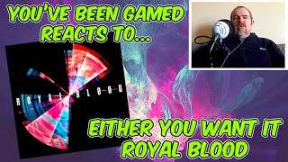 Either You Want It - Royal Blood Reactions And Review