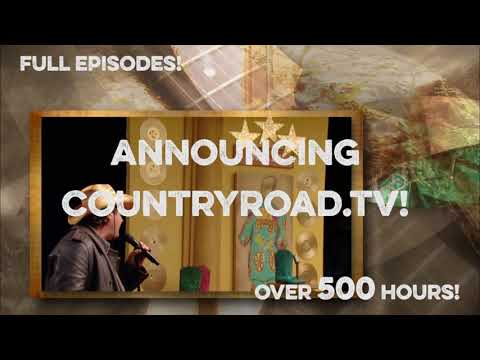 Announcing CountryRoad.TV - FULL episodes!