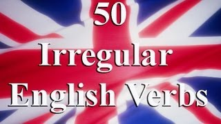 50 irregular English verbs - 50 неправильных английских  глаголов