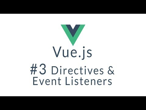 Vue Tutorial #3 - Vue js directives and event listeners - YouTube
