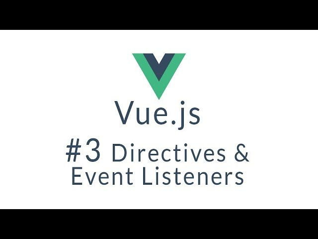 Vue Tutorial #3 - Vue.js directives and event listeners
