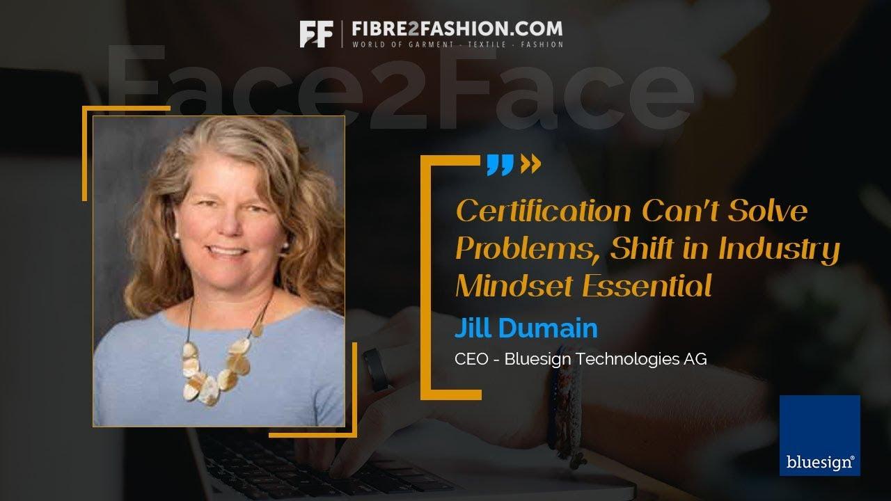 Face2Face with Jill Dumain, CEO- Bluesign Technologies AG| Fibre2Fashion