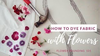 How to use FLOWERS to dye fabric (DIY NATURAL DYE)