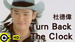 杜德偉 Alex To【Turn back the clock】Official Music Video