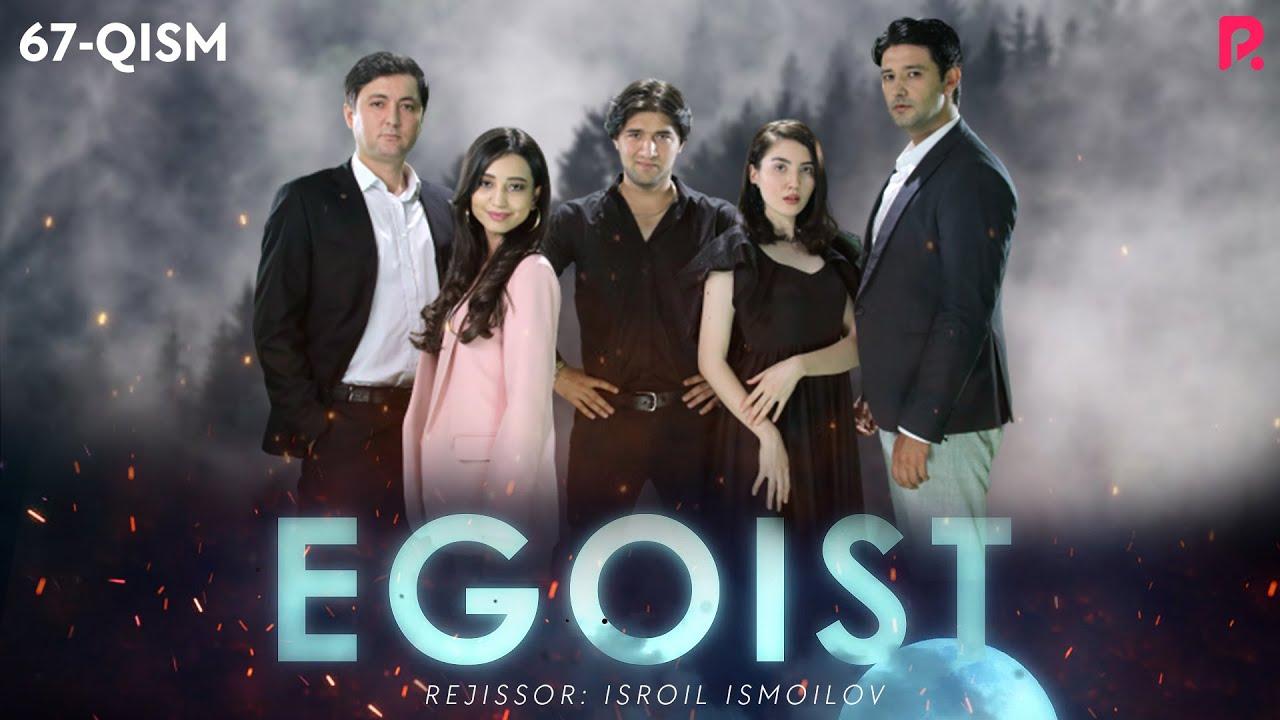 Egoist (o'zbek serial) | Эгоист (узбек сериал) 67-qism