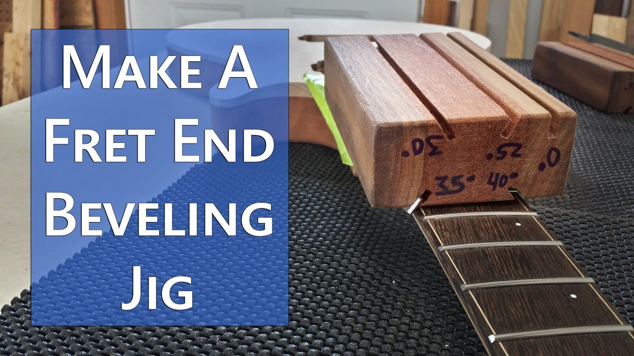 How To Make A Multi Angle Fret End Beveling File Holder Block Jig