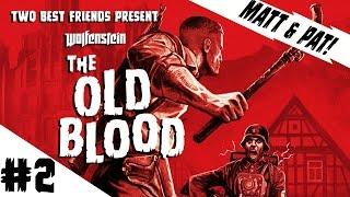 Two Best Friends Play Wolfenstein: The Old Blood (Part 2)