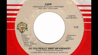 ZAPP Do you really want an answer
