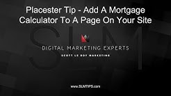 Placester Tip - How To Add A Mortgage Calculator Widget To A Page On Your Site