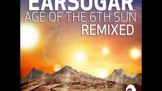 Earsugar - Age of the 6th Sun (Human Element Remix)