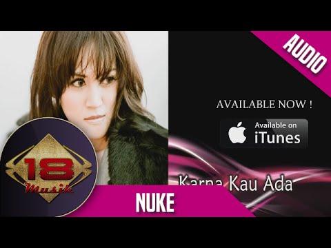 Nuke - Karena Kau Ada (Official Audio)