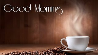 Morning Coffee Music for your morning coffee: 2 hours of Morning Coffee Music Playlist