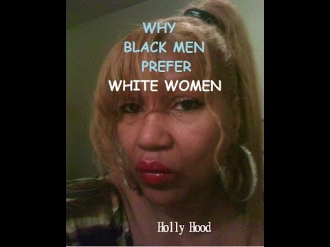 why white women prefer black men