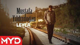 Mustafa Yıldızdoğan - Leyla