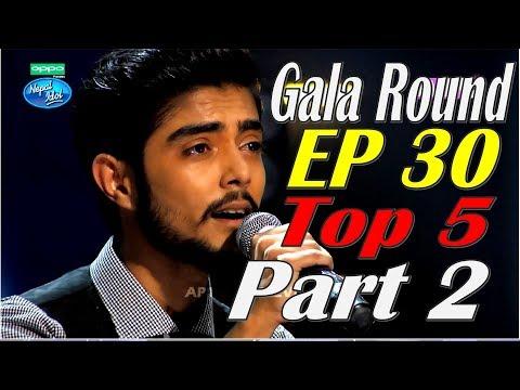 Nepal Idol, Gala Round, Episode 30,TOP 5, Part 2