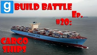 Garry's Mod - Build Battle - W/ The Crew - Episode 20 - Cargo Ships