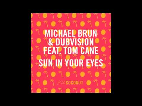 Michael Brun & DubVision ft. Tom Cane - Sun In Your Eyes [Kid Coconut]