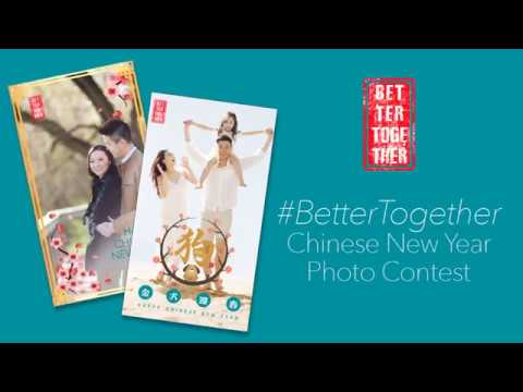 #BetterTogether Chinese New Year Photo Contest