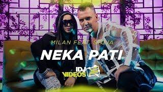MILAN FEAT. STOJA - NEKA PATI (OFFICIAL VIDEO)