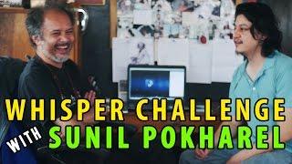 Whisper Challenge with Sunil Pokharel