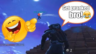 Get pranked bro! | Fortnite