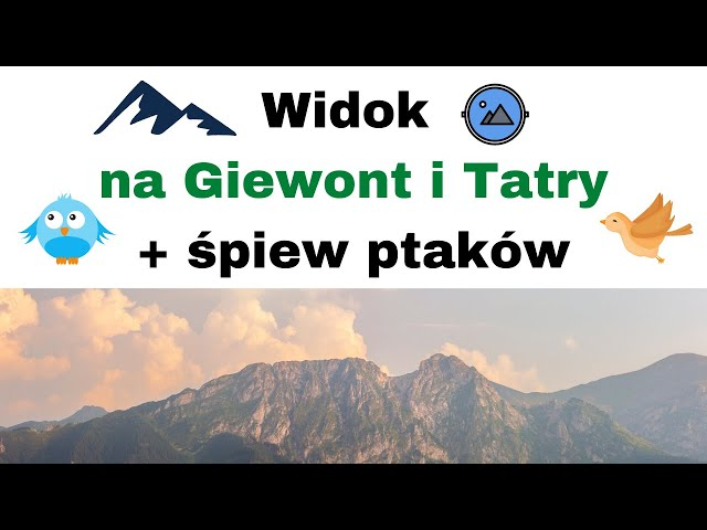 Widok na Giewont ⛰️ i Tatry we wsi Kościelisko blisko Zakopane + śpiew ptaków🐦🦅