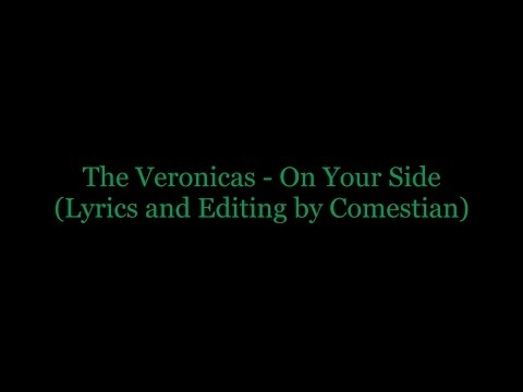 The Veronicas - On Your Side   With Lyrics and Editing by Comestian   High Quality
