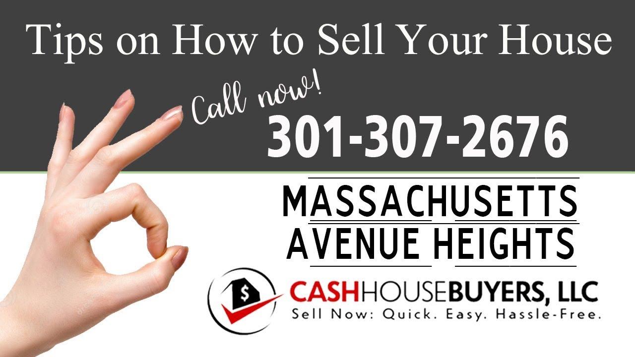 Tips Sell House Fast Massachusetts Avenue Heights Washington DC | Call 3013072676 We Buy House