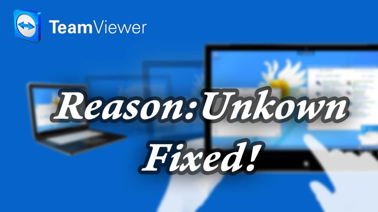 [Solved] How to Fix Unknown Error in Teamviewer | 100% Working and Tested