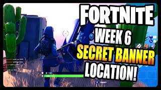 WEEK 6 SECRET BANNER LOCATION! (Fortnite Season 7)