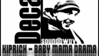 kiprich - baby mama drama.flv