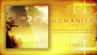 "I-Exist ""A Secret Calling"" HUMANITY Vol. II"