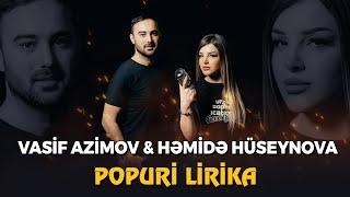 Vasif Azimov  Hemide Huseynova - Popuri Lirika (YENI 2021)