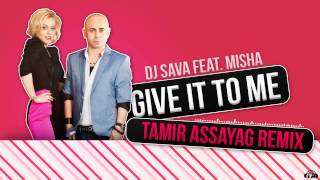 dj-sava-feat-misha---give-it-to-me-tamir-assayag-remix