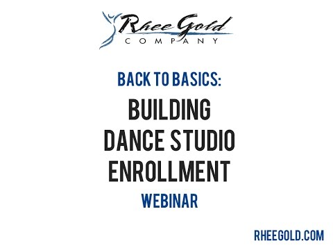 Back to Basics: Building Dance Studio Enrollment with Rhee Gold