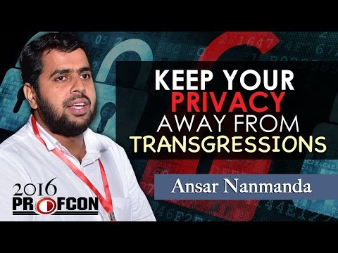 MSM PROFCONᴴᴰ 2016 :: Ansar Nanmanda :: Keep Your Privacy away from Transgressions