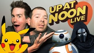 Pokémon Go, Metal Gear Moments & The Force Awakens Toys - Up At Noon