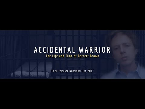 Accidental Warrior: The Life and Time of Barrett Brown [Trailer]