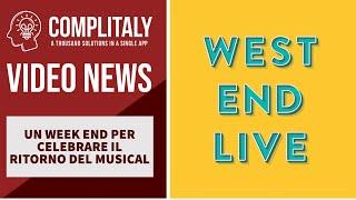 WEST END LIVE 2021: IL MUSICAL È TORNATO