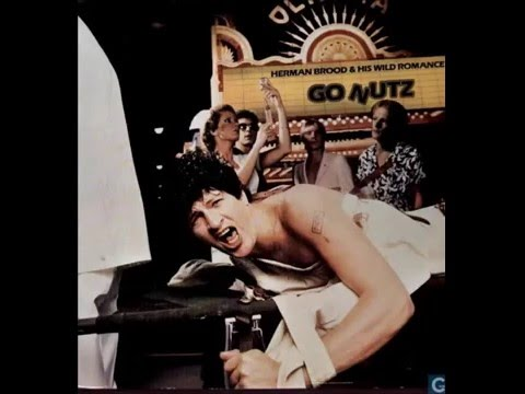 Herman Brood & His Wild Romance - Go Nutz - (Single)