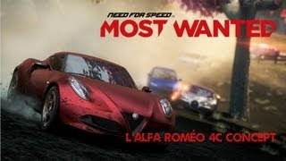 [Need for Speed Most Wanted] l'Alfa Roméo 4C Concept, une belle voiture Italienne