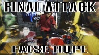 Final Attack - False Hope (Drum Cover)